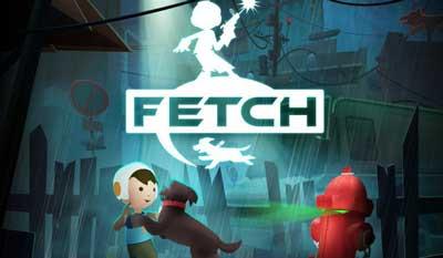 Fetch – A Boy and his Dog